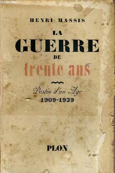 LA GUERRE DE TRENTE ANS - DESTIN D'UN AGE 19096-1939.