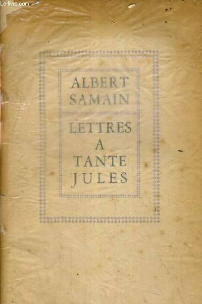 LETTRES A TANTE JULES.