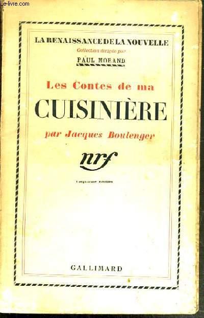 LES CONTES DE MA CUISINIERE / COLLECTION LA RENAISSANCE DE LA NOUVELLE.