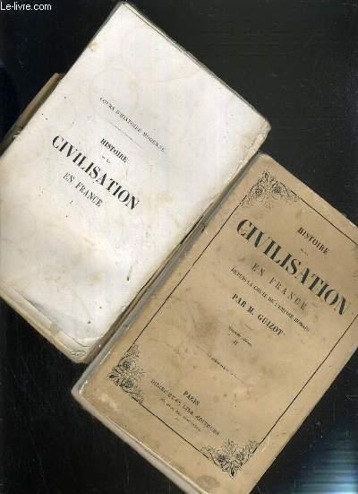 HISTOIRE DE LA CIVILATION EN FRANCE DEPUIS LA CHUTE DE L'EMPIRE ROMAIN  - EN 4 VOLUMES.