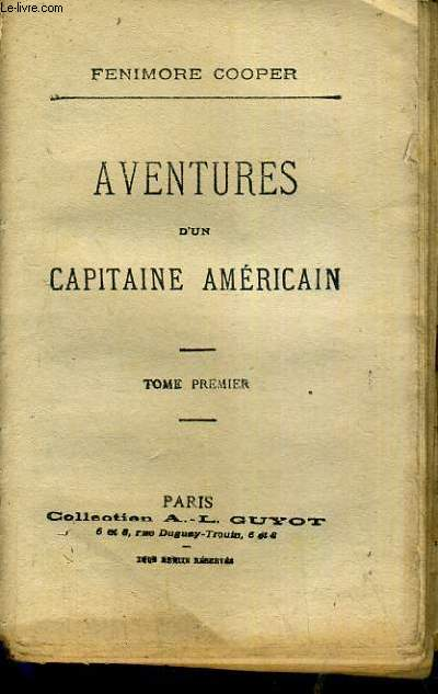 AVENTURE D'UN CAPITAINE AMERICAIN - TOME 1 / COLLECTION A-L GUYOT.
