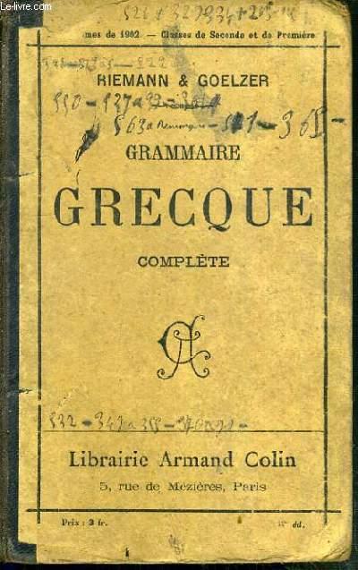 GRAMMAIRE GRECQUE COMPLETE - PROGRAMME DE 1902 - CLASSES DE 2de ET DE 1ère.