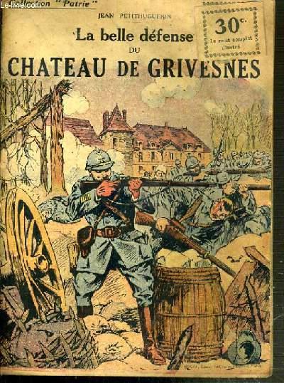 LA BELLE DEFENSE DU CHATEAU DE GRIVESNES  - N°91 / COLLECTION PATRIE.