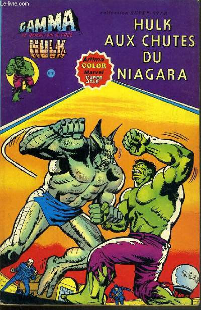 HULK AUX CHUTES DU NIAGARA / COLLECTION SUPER-STAR / GAMMA LA BOMBE QUI A CREE HULK.