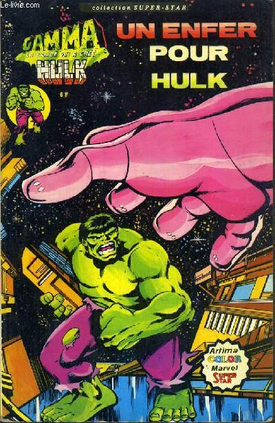 UN ENFER POUR HULK / COLLECTION SUPER-STAR / GAMMA LA BOMBE QUI A CREE HULK.