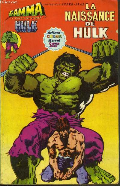 LA NAISSANCE DE HULK/ COLLECTION SUPER-STAR / GAMMA LA BOMBE QUI A CREE HULK.