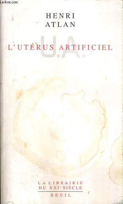 L'UTERUS ARTIFICIEL.