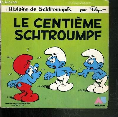LE CENTIEME SCHTROUMPF  - COLLECTION HISTOIRE DE SCHTROUMPF + 1 VINYLE 45 TOURS.