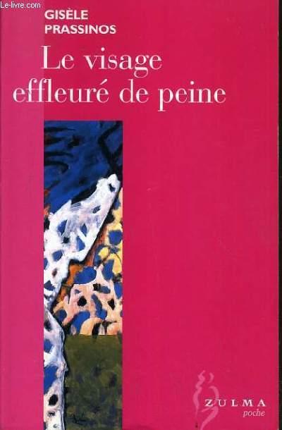 LE VISAGE EFFLEURE DE PEINE.