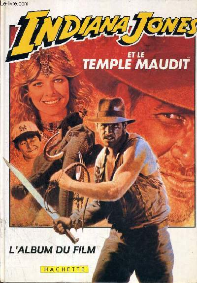 INDIANA JONES ET LE TEMPLE MAUDIT - ALBUM DU FILM.