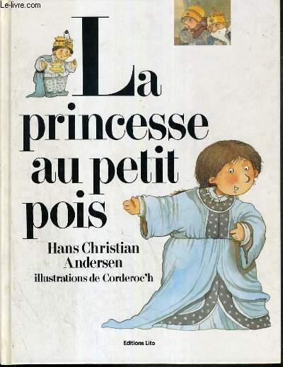 LA PRINCESSE AU PETIT POIS / LA BIBIOTHEQUE DES POUCETS.