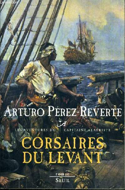CORSAIRES DU LEVANT / LES AVENTURES DU CAPITAINE ALATRISTE.