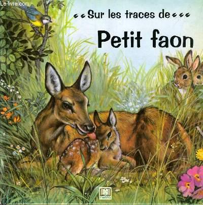 SUR LES TRACES DE PETIT FAON.