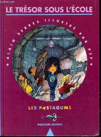 LE TRESOR SOUS L'ECOLE / LES PASTAGUMS.