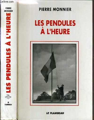 LES PENDULES A L'HEURE - A L'OMBRE DES GRANDES TETES MOLLES 1939-1951.