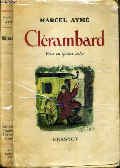 CLERAMBARD - PIECE EN QUATRE ACTES.
