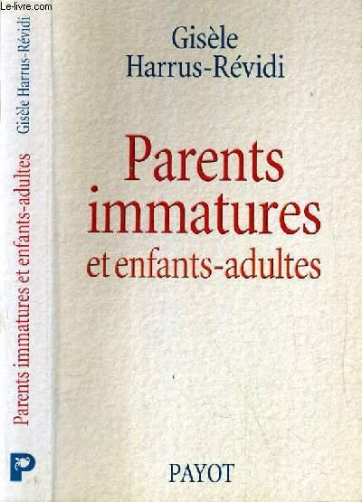 PARENTS IMMATURES ET ENFANTS-ADULTES.