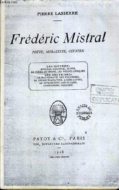 FREDERIC MISTRAL - POETE, MORALISTE, CITOYEN.