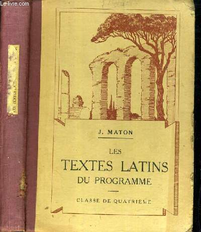LES TEXTES LATINS DU PROGRAMME - CLASSES DE 4ème / TEXTE EXCLUSIVEMENT EN LATIN.