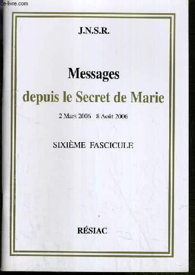 MESSAGES DEPUIS LE SECRET DE MARIE / 2 MARS 2006 - 8 AOUT 2006 / 6ème FASCICULE.