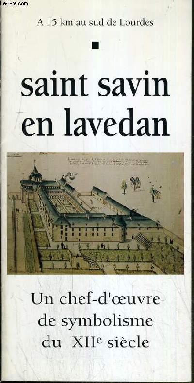 SAINT SAVIN EN LAVEDAN - UN CHEF-D'OEUVRE DE SYMBOLISME DU XIIème SIECLE.