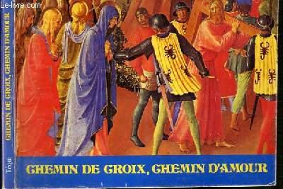 CHEMIN DE CROIX, CHEMIN D'AMOUR.