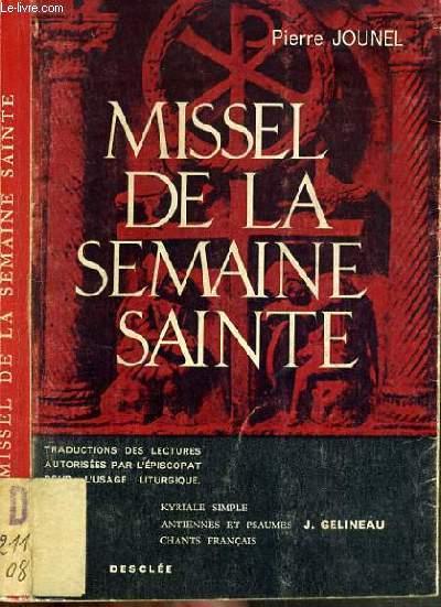 MISSEL DE LA SEMAINE SAINTE - TEXTES BIBLIQUES DU LECTIONNAIRE ET DE LA BIBLE DE JERUSALEM.