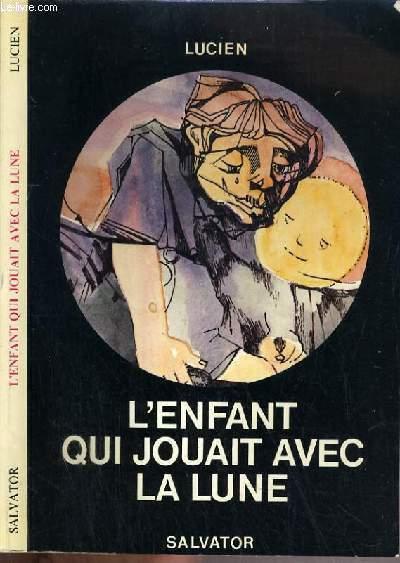 L'ENFANT QUI JOUAIT AVEC LA LUNE - 5ème EDITION.