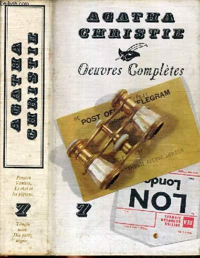 OEUVRES COMPLETES - TOME N°7 - PENSION VANILOS, LE CHAT ET LES PIGEONS, TEMOIN MUET, DIX PETITS NEGRES.