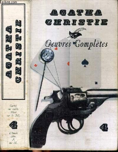OEUVRES COMPLETES - TOME N°4 - CARTES SUR TABLE, MORT SUR LE NIL, L'HEURE ZERO, N. OU M. ?