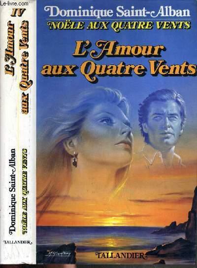 L'AMOUR AUX QUATRE VENTS / COLLECTION NOELLE AUX QUATRE VENTS.