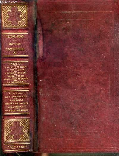 OEUVRES COMPLETES - TOME XI / HERNANI - MARION DELORME - LE ROI S'AMUSE - LUCRESE BROGIA - MARIE TUDOR - ANGELO TYRAN DE FADOUE - LA ESMERALDA - RUY-BLAS - LES BURGRAVES - CROMWELL - THEATRE EN LIBERTE - TORQUEMADA - AMY BOBSART - LES JUMEAUX.