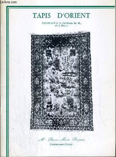 CATALOGUE DE VENTE AUX ENCHERES - NOUVEAU DROUOT - TAPIS D'ORIENT APPARTEMENT A LA COMTESSE DE M...ET A DIVERS - SALLE 7 - 22 JUIN 1984.
