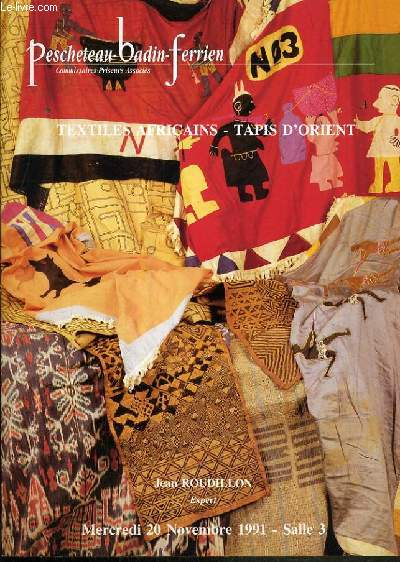 CATALOGUE DE VENTE AUX ENCHERES - DROUOT RICHELIEU - TEXTILES - TAPIS - COLLECTION DES VETEMENTS ET DE TEXTILES AFRICAINS - SALLE 3 - 20 NOVEMBRE 1991.