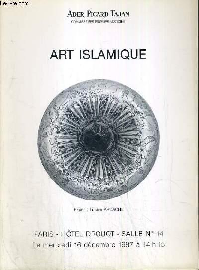 CATALOGUE DE VENTE AUX ENCHERES - HOTEL DROUOT - ART ISLAMIQUE - SALLE 14 -  16 DECEMBRE 1987.