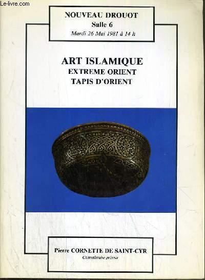 CATALOGUE DE VENTE AUX ENCHERES - NOUVEAU DROUOT - ART ISLAMIQUE - EXTREME ORIENT - TAPIS D'ORIENT - SALLE 6 - 26 MAI 1981.