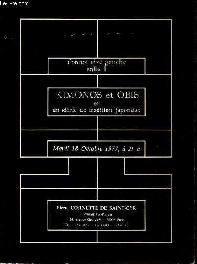 CATALOGUE DE VENTE AUX ENCHERES - DROUOT RIVE GAUCHE -  KIMONOS ET OBIS OU UN SIECLE DE TRADICTION JAPONAISE - SALLE 1 - 18 OCTOBRE 1977.