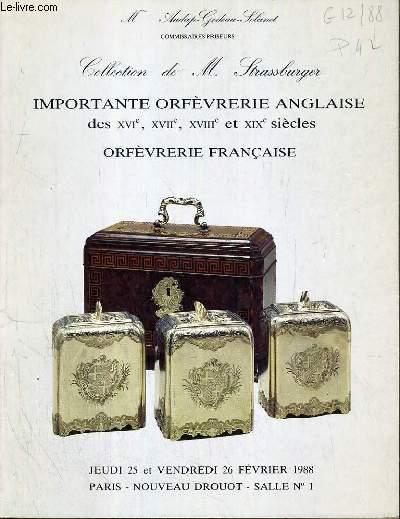 CATALOGUE DE VENTE AU ENCHERE - NOUVEAU DROUOT -  COLLECTION DE M. STRASSBURGER - IMPORTANTE ORFEVRERIE ANGLAISE DES XVIe, XVIIe, XVIIIe et XIXe SIECLES - ORFEVRERIE FRANCAISE - 25 et 26 FEVRIER 1988.