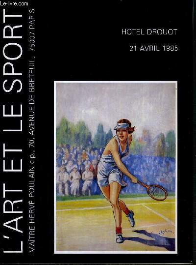 CATALOGUE DE VENTE AUX ENCHERES - HOTEL DROUOT - ART ET LOCOMOTION - 21 AVRIL 1985.