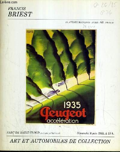 CATALOGUE DE VENTE AUX ENCHERES - PARC DE SAINT-CLOUD - VENTE D'AUTOMOBILE DE COLLECTION - AUTOMOBILE DE PRESTIGE - EXCEPTIONNELLE COLLECTION DE 23 AFFICHES SUR LA MARQUE PEUGEOT - 9 JUIN 1985.