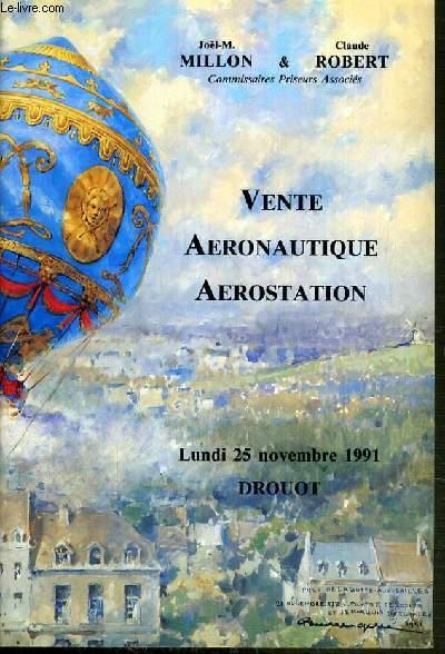 CATALOGUE DE VENTE AUX ENCHERES - DROUOT RICHELIEU - VENTE AERONAUTIQUE AEROSTATION - 25 NOVEMBRE 1991.