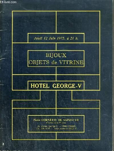 CATALOGUE DE VENTE AUX ENCHERES - HOTEL GEORGE V - BIJOUX - OBJETS DE VITRINE - 12 JUIN 1975.