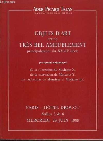 CATALOGUE DE VENTE AUX ENCHERES - HOTEL DROUOT - OBJETS D'ART ET DE TRES BEL AMEUBLEMENT PRINCIPALEMENT DU XVIIIe SIECLE - SALLES 5 et 6 - 28 JUIN 1989.