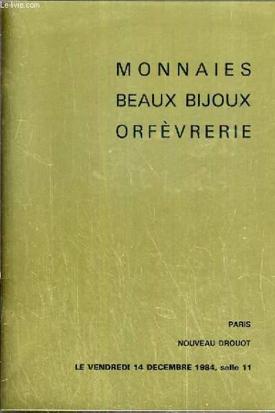 CATALOGUE DE VENTE AUX ENCHERES - NOUVEAU DROUOT - MONNAIES FRANCAISES & ETRANGERES - BIJOUX - BIJOUX EN OR ET ARGENT - ARGENTERIE ANCIENNE ET MODERNE - METAL ARGENTE - SALLE 11 - 14 DECEMBRE 1984.