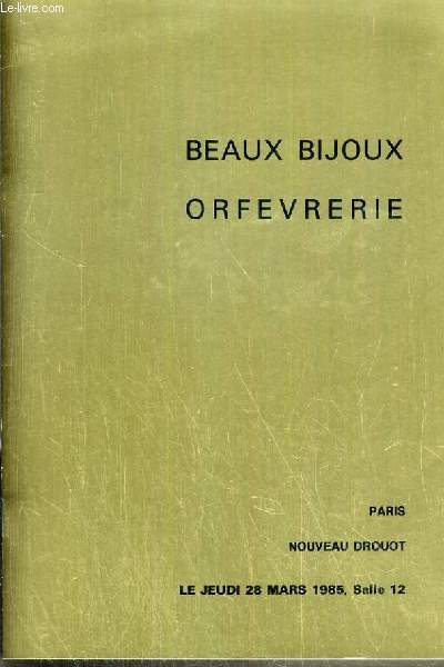CATALOGUE DE VENTE AUX ENCHERES - NOUVEAU DROUOT - BEAUX BIJOUX  - ARGENTERIE ANCIENNE ET MODERNE - SALLE 12 - 28 MARS 1985.