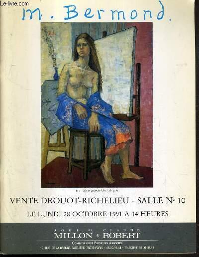 CATALOGUE DE VENTE AUX ENCHERES - DROUOT RICHELIEU - MARG BERMOND (23 AVRIL 1911- 23 FEVRIER 1991) - DESSINS - AQUARELLES - PEINTURES - SALLE 10 - 28 OCTOBRE 1991.