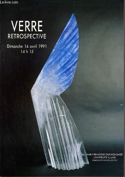 CATALOGUE DE VENTE AUX ENCHERES - DROUOT RICHELIEU - VERRE - RETROSPECTIVE - SALLE 13 - 14 AVRIL 1991.