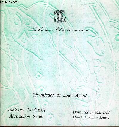CATALOGUE DE VENTE AUX ENCHERES - DROUOT - CERAMIQUES DE JULES AGARD - TABLEAUX MODERNES - ABSTRACTION 50-60 - SALLE 1 - 17 MAI 1987.