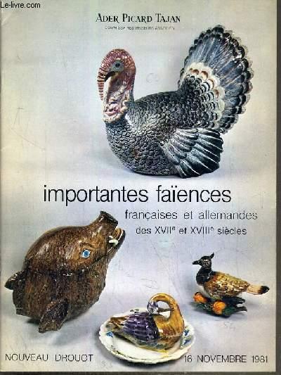 CATALOGUE DE VENTE AUX ENCHERES - NOUVEAU DROUOT - IMPORTANTES FAIENCES FRANCAISES ET ALLEMANDES DES XVIIe et XVIIIe SIECLES - SALLE 8 - 16 NOVEMBRE 1981.