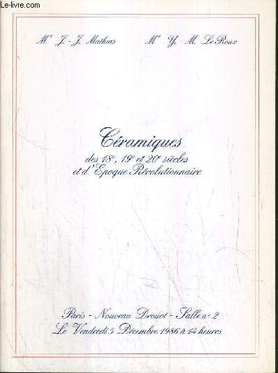 CATALOGUE DE VENTE AUX ENCHERES - NOUVEAU DROUOT - CERAMIQUES DES 18e, 19e et 20e SIECLES ET D'EPOQUE REVUTIONNAIRE - SALLE 2 - 5 DECEMBRE 1986.